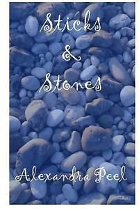 Sticks and Stones by Peel, Alexandra -Paperback