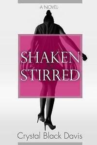 NEW Shaken and Stirred by Crystal Black Davis