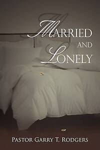 Married and Lonely by Rodgers, Garry T. -Paperback