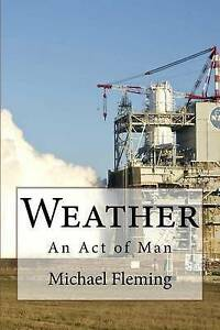 Weather-An-Act-of-Man-by-Fleming-Michael-Paperback
