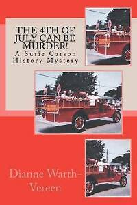The 4th July Can Be Murder! Susie Carson History Mystery Vereen Dianne Warth