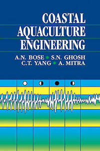 NEW Coastal Aquaculture Engineering by A. N. Bose