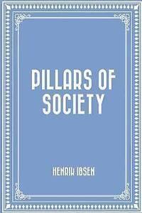 Pillars of Society by Ibsen, Henrik -Paperback