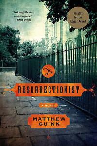 The Resurrectionist – A Novel, Matthew Guinn