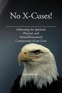 No X-Cuses!: Addressing the Spiritual, Physical, and Mental/Emotional Components