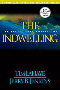 The Indwelling (Left Behind), Jenkins, Jerry B., LaHaye, Tim F.   Paperback Book