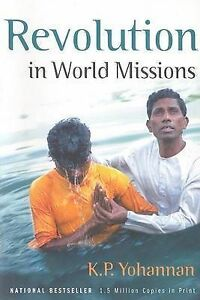 K.P. YOHANNAN, REVOLUTION IN WORLD MISSIONS