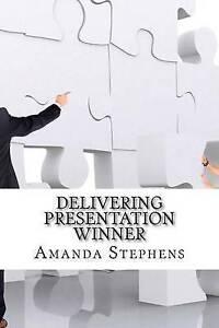 Delivering Presentation Winner by Stephens, Amanda -Paperback