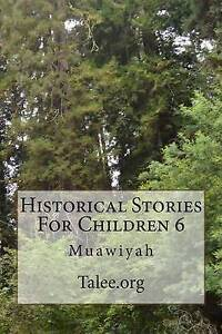 Historical-Stories-for-Children-6-Muawiyah-by-Talee-Org-Paperback