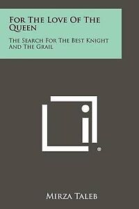 For-the-Love-of-the-Queen-The-Search-for-the-Best-Knight-and-the-Grail