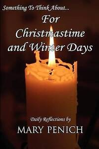 Something to Think About... for Christmastime and Winter Days by Penich, Mary