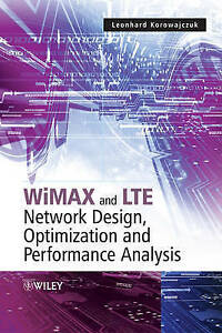 LTE, WiMAX and WLAN Network Design, Optimization and Performance Analysis, Leonh