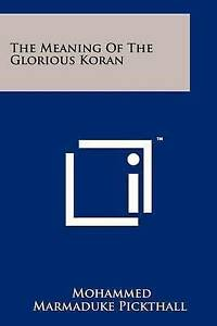 The Meaning of the Glorious Koran -Paperback