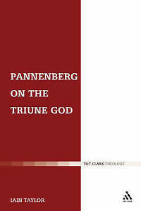 Pannenberg on the Triune God, Taylor, Iain, New Book