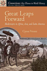 Great Leaps Forward: Modernizers in Africa, Asia, and Latin America (Connections