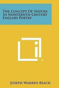 The Concept of Nature in Nineteenth Century English Poetry 9781258386405