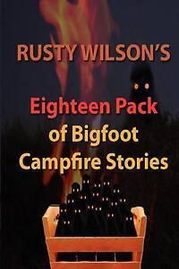 NEW Rusty Wilson's Eighteen Pack of Bigfoot Campfire Stories by Rusty Wilson