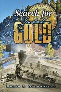 NEW Search for Judah's Gold by Ralph S Orlandella