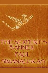 The Serpent's Banner by Simanauskas, Paul -Paperback