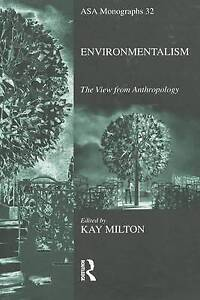 Environmentalism: The View from Anthropology by Kay Milton (Hardback, 2015)