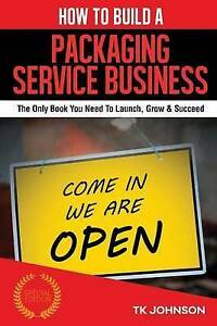 How Build Packaging Service Business (Special Edition)  by Johnson T K