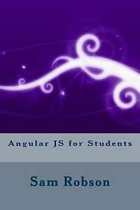 Angular Js for Students by Robson, Sam -Paperback