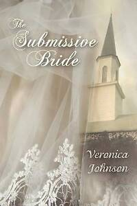 The Submissive Bride by Johnson, Veronica -Paperback