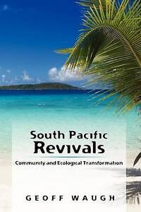 South Pacific Revivals: Community and Ecological Transformation by Waugh, Geoff