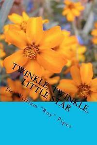 NEW Twinkle, Twinkle, Little Star by Dr. William Roy Pipes