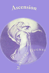 Ascension: The Mystic Knowledge Series by Hughes, Marilynn -Paperback