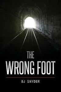 The Wrong Foot by Snyder, Bj -Paperback
