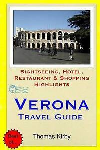 Verona Travel Guide Sightseeing Hotel Restaurant & Shopping Hi by Kirby Thomas