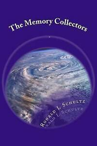 The Memory Collectors by Schultz, Ronald L. -Paperback