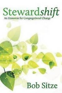 Stewardshift: An Economia for Congregational Change by Sitze, Bob -Paperback