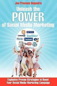 Unleash The Power of Social Media Marketing: Explosive Prove by Joe Pravee - PB