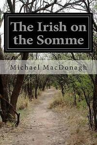 The Irish on the Somme by MacDonagh, Michael -Paperback