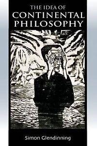 Glendinning-The Idea Of Continental Philosophy  BOOK NEW