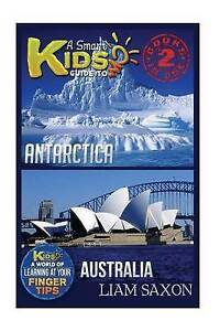 A Smart Kids Guide to Antarctica and Australia: A World of Learni 9781514220665