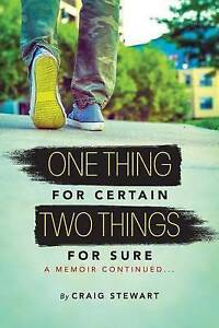 One Thing for Certain Two Things for Sure Memoir Continued by Stewart MR Craig