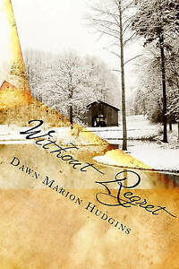 NEW Without Regret by Dawn Marion Hudgins