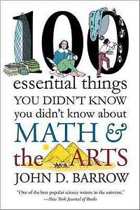100 Essential Things You Didn't Know You Didnt Know about Math an by Barrow John
