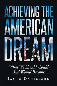 achieving the american dream essay achieving the american dream essay ea58e37b8