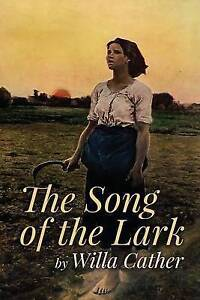 The Song of the Lark by by Cather, Willa 9781518894619 -Paperback