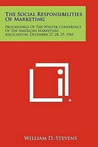 The Social Responsibilities of Marketing: Proceedings of the Wint 9781258399832