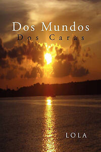 NEW Dos Mundos: Dos Caras (Spanish Edition) by LOla