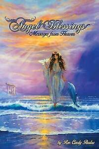 Angel Blessings,: Messages from Heaven by Paulos, Rev Dr Cindy -Paperback