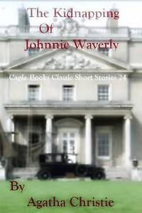 The Kidnapping of Johnnie Waverly by Christie, Agatha -Paperback