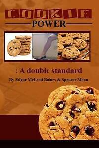 Cookie Power: A Double Standard by Baines, Edgar McLeod -Paperback