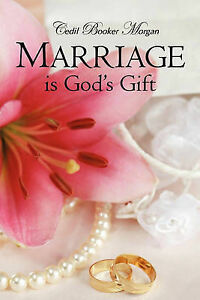 Marriage Is God's Gift by Morgan, Cedil Booker -Paperback