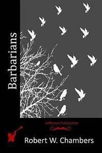 Barbarians Chambers, Robert W. 9781514331149 -Paperback